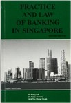 Practice & Law of Banking in Singapore