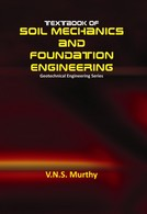 Textbook of Soil Mechanics and Foundation Engineering: Geotechnical Engineering Series